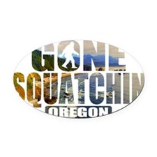 Gone Squatchin *Oregon - State Edi Oval Car Magnet