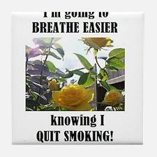 BREATHE EASIER QUIT SMOKING Tile Coaster