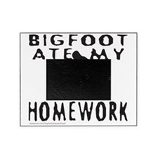 BIGFOOT ATE MY HOMEWORK T-SHIRTS AND Picture Frame