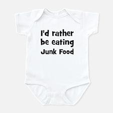 Rather be eating Junk Food Infant Bodysuit