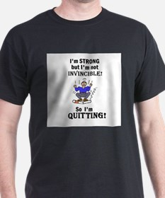 I'M STRONG BUT NOT INVINCIBLE T-Shirt