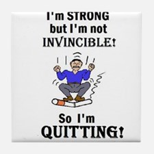 I'M STRONG BUT NOT INVINCIBLE Tile Coaster