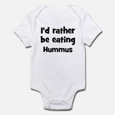 Rather be eating Hummus Infant Bodysuit