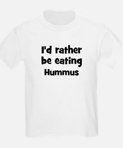 Rather be eating Hummus T-Shirt