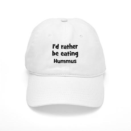 Rather be eating Hummus Cap