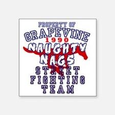 "Grapevine 1990 Naughty Nags Square Sticker 3"" x 3"""