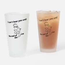 until the end of the row Drinking Glass