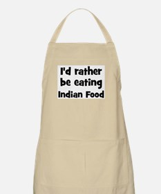 Rather be eating Indian Food BBQ Apron