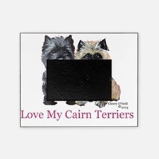 Love my Cairn Terriers Picture Frame