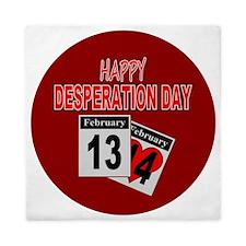 Happy Desperation Day Valentine Queen Duvet