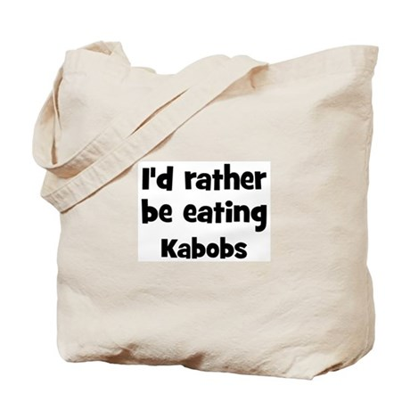 Rather be eating Kabobs Tote Bag