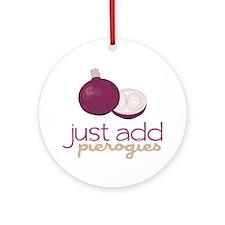 Just Add Pierogies Round Ornament