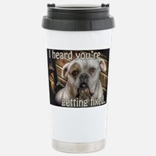 getting fixed get well  Travel Mug