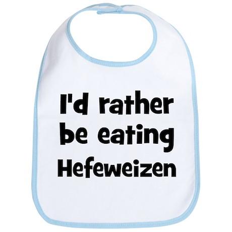 Rather be eating Hefeweizen Bib