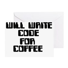 Will write Code for Coffee Greeting Card