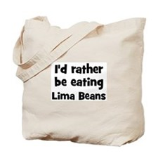 Rather be eating Lima Beans Tote Bag