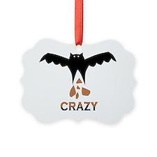 Bat S#*t Crazy Ornament