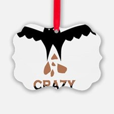 Bat S#*t Crazy Ornament