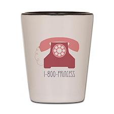 1-800-PRINCESS Shot Glass