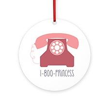 1-800-PRINCESS Round Ornament