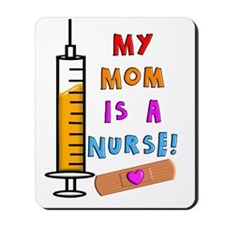 My mom is a nurse Mousepad
