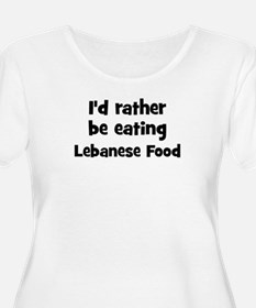 Rather be eating Lebanese Fo T-Shirt