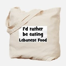 Rather be eating Lebanese Fo Tote Bag