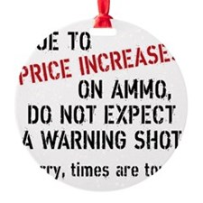 Due to price increases... Ornament