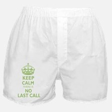 Keep calm there is no last call, gree Boxer Shorts