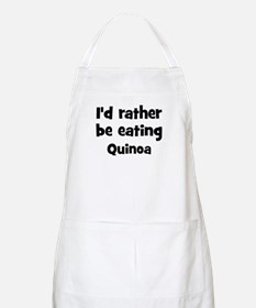 Rather be eating Quinoa BBQ Apron