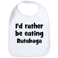 Rather be eating Rutabaga Bib