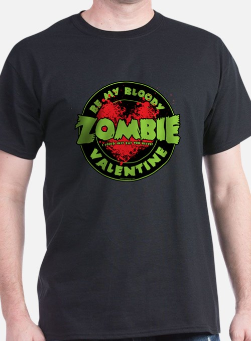 Be My Bloody Zombie Valentine! T-Shirt