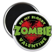 Be My Bloody Zombie Valentine! Magnet