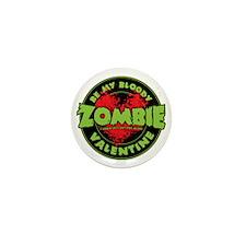 Be My Bloody Zombie Valentine! Mini Button