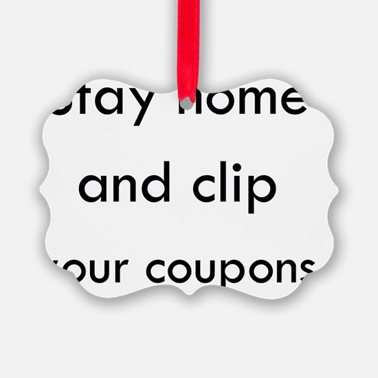 Stay Home and Clip Your Coupons Ornament