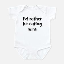 Rather be eating Wine Infant Bodysuit