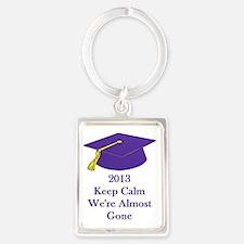 Keep Calm Were almost gone 2013  Portrait Keychain