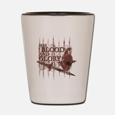 For Blood and Glory Shot Glass