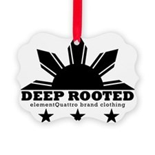 deep rooted Ornament
