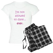 Im not allowed to date...ev pajamas