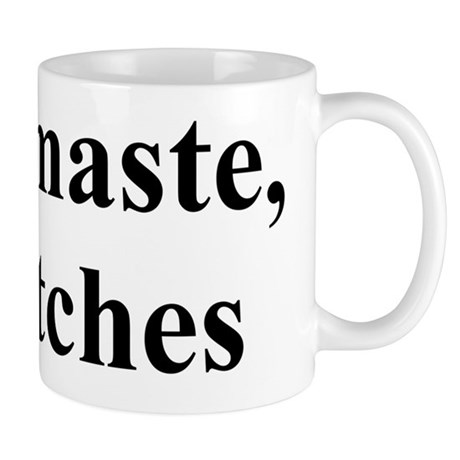 namaste bitches Mug