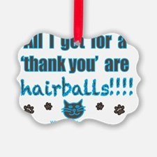 hairballs Ornament