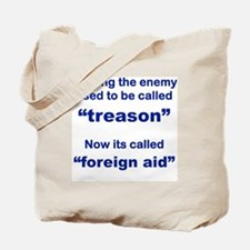 HELPING THE ENEMY USED TO BE CALLED TREAS Tote Bag