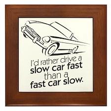 I'd rather drive a slow car. Framed Tile
