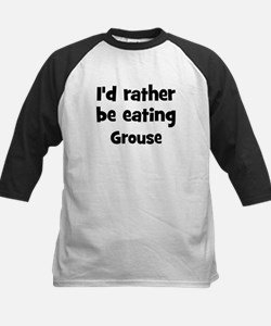 Rather be eating Grouse Tee