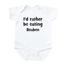 Rather be eating Reuben Infant Bodysuit
