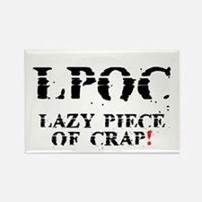 LPOC - LAZY PIECE OF CRAP! Rectangle Magnet