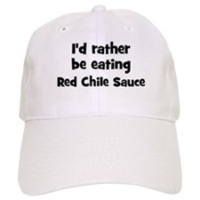 Rather be eating Red Chile S Baseball Cap