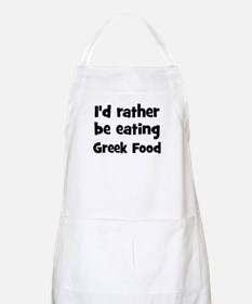Rather be eating Greek Food BBQ Apron