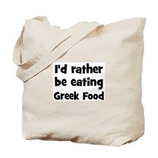 Rather be eating Greek Food Tote Bag